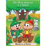Livro - Turma da Mônica - os Dois Amigos e o Urso - Coleção Fábulas Ilustradas