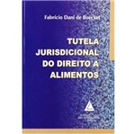 Livro - Tutela Jurisdicional do Direito a Alimentos