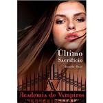 Livro - Último Sacrifício: Academia de Vampiros - Livro 6