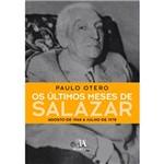 Livro - Últimos Meses de Salazar - Agosto de 1968 a Julho de 1970, os