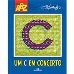 Livro - um C em Concerto - Coleção ABZ