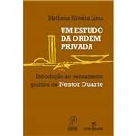 Livro - um Estudo da Ordem Privada: Introdução ao Pensamento Político de Nestor Duarte
