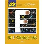 Livro - um F Chamado Fred - Coleção ABZ
