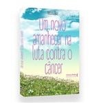 Livro um Novo Amanhecer na Luta Contra o Câncer