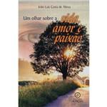 Livro: um Olhar Sobre a Vida, Amor e Paixão