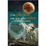 Livro - um Planeta em Seu Giro Veloz - Série Viajantes no Tempo - Vol. 3
