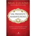 Livro - um Presente Maravilhoso: Histórias Extraordinárias Sobre o Nascimento do Salvador