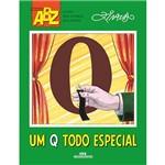 Livro - um Q Todo Especial - Coleção ABZ