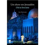 Livro - um Show em Jerusalém: o Rei na Terra Santa