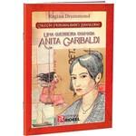 Livro - uma Guerreira Chamada Anita Garibaldi - Coleção Personalidades Brasileiras