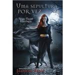 Livro - uma Sepultura por Vez - Série Night Huntress