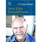 Livro - uma Vida Decodificada: o Homem que Decifrou o DNA