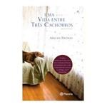 Livro - uma Vida Entre Três Cachorros