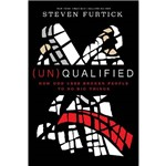Livro - (un)qualified: How God Uses Broken People To do Big Things