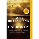 Livro - Unbroken: a World War II Story Of Survival, Resilience, And Redemption