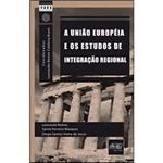 Livro - União Europeia e os Estudos de Integração Regional