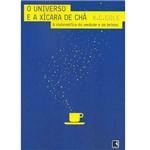 Livro - Universo e a Xícara de Chá: a Matemática da Verdade e da Beleza, o