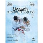 Livro - Uruwashi: o Espírito do Judô - Vol. 2