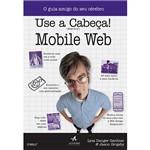 Livro - Use a Cabeça! Mobile Web - o Guia Amigo do Seu Cérebro