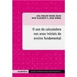 Livro - Uso da Calculadora Nos Anos Iniciais do Ensino Fundamental, o