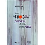 Livro - Uso de Drogas: Controvérsias Médicas e Debates Públicos