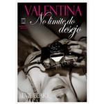 Livro - Valentina: no Limite do Desejo