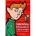 Livro - Valentões, Fofoqueiros e Falsos Amigos