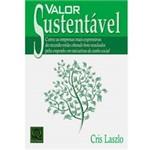 Livro - Valor Sustentável - Como as Empresas Mais Expressivas do Mundo Estão Obtendo Bons Resultados Pelo Empenho em Iniciativas de Cunho Social