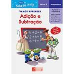 Livro - Vamos Aprender Adição e Subtração - Matemática - Nível 3 - Coleção Disney na Sala de Aula