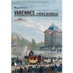 Livro - Varennes - a Morte da Realeza - 21 de Junho de 1791