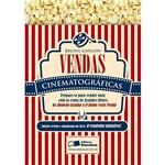 Livro - Vendas Cinematográficas: Prepare-se para Vender Mais com as Cenas de Grandes Filmes - de Homem-Aranha a o Diabo Veste Prada
