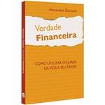 Livro - Verdade Financeira: Como Utilizar os Juros da Vida a Seu Favor