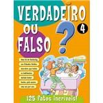 Livro : Verdadeiro ou Falso? - 125 Fatos Incriveis