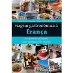 Livro - Viagem Gastronômica à França: um Passeio Pelo País Mais Apetitoso do Mundo