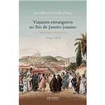 Livro - Viajantes Estrangeiros no Rio de Janeiro Joanino: Antologia de Textos - 1809 - 1818