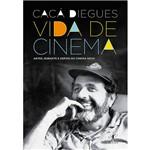 Livro - Vida de Cinema: Antes, Durante e Depois do Cinema Novo