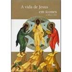 Livro - Vida de Jesus em Ícones, a