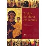 Livro - Vida de Maria em Ícones, a