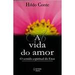 Livro - Vida do Amor, a - o Sentido Espiritual do Eros
