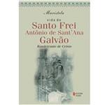 Livro - Vida do Santo Frei Antônio de Sant¿ana Galvão: Bandeirante de Cristo