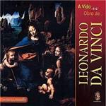 Livro - Vida e a Obra de Leonardo da Vinci, a