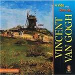Livro - Vida e a Obra de Vincent Van Gogh, a