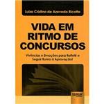 Livro - Vida em Ritmo de Concursos: Vivências e Emoções para Refletir e Seguir Rumo à Aprovação!