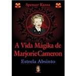 Vida Mágika de Marjorie Cameron, A: Estrela Absinto