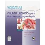 Livro - Videoatlas Cirurgia Urológica para Ginecologista e Uroginecologista