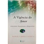 Livro - Vigência do Amor: Afetividade,Humanização e Religão