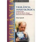 Livro - Vigilância Toxixológica: Comprovação do Uso de Álcool e Drogas Através de Testes Toxicológicas