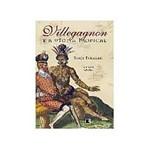 Livro - Villegagnon e a Utopia Tropical
