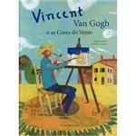 Livro - Vincent Van Gogh e as Cores do Vento