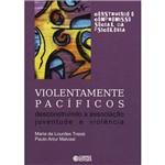 Livro - Violentamente Pacíficos